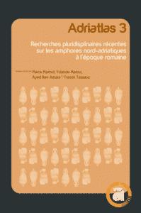 accès au livre Adriatlas 3. Recherches pluridisciplinaires récentes sur les amphores nord-adriatiques à l'époque romaine