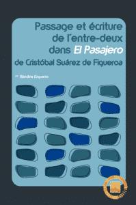Accès au livre Passage et écriture de l'entre-deux dans El Pasajero de Cristóbal Suárez de Figueroa