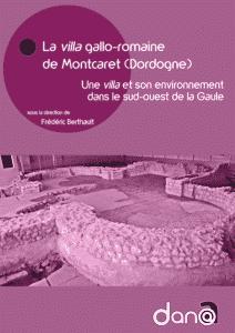 Accès au livre La villa gallo-romaine de Montcaret (Dordogne). Une villa et son environnement dans le sud-ouest de la Gaule