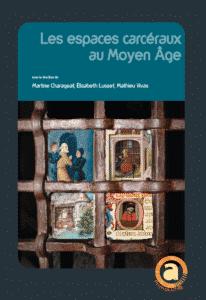 Accès au livre Espaces carcéraux au Moyen Âge